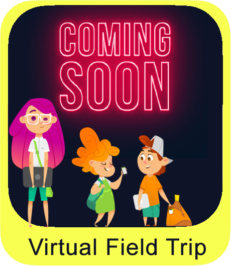 Coming Soon: Virtual Field Trip